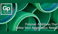 Polymer Additives That Define Your Application Needs